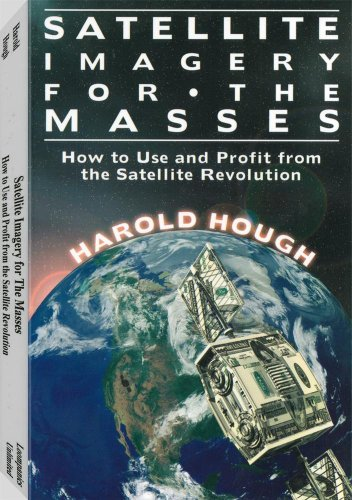 9781559502405: Satellite Imagery for the Masses: How to Use and Profit from the Satellite Revolution