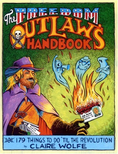 9781559502412: The Freedom Outlaw's Handbook: 179 Things to Do 'Til the Revolution