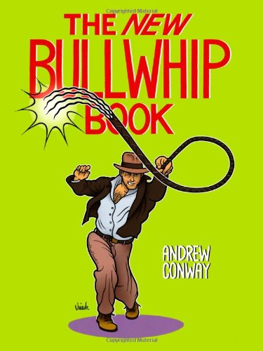 The New Bullwhip Book: Conway, Andrew