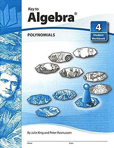 9781559530040: Key To Algebra Book 4: Polynomials (KEY TO...WORKBOOKS)