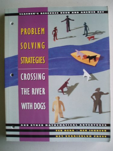 9781559530699: Problem Solving Strategies: Crossing the River With Dogs and Other Mathematical Adventures/Teacher's Resource Book and Answer Key