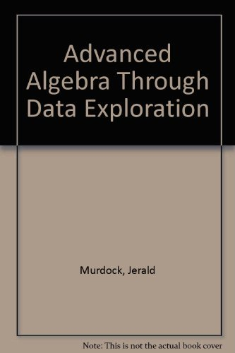 9781559532266: Advanced Algebra Through Data Exploration: A Graphing Calculator Approach, Teacher's Guide and Answer Key
