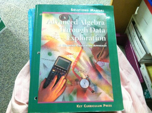 9781559532273: Advanced Algebra Through Data Explorations: A Graphing Calculator Approach, Solutions Manual
