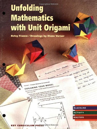 9781559532754: Unfolding Mathematics With Unit Origami