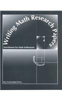 9781559532785: Writing Math Research Papers: Enrichment for Math Enthusiasts