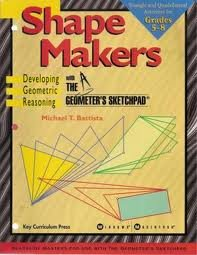 Shape Makers: Developing Geometric Reasoning With the: Battista, Michael T.