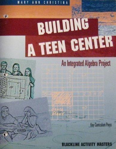 9781559533102: Building a Teen Center: An Integrated Algebra Project