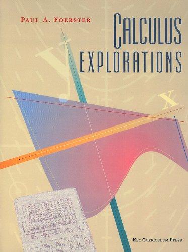 Calculus Explorations: Foerster, Paul A.