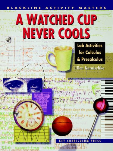 9781559533188: A Watched Cup Never Cools: Lab Activities for Calculus & Precalculus (Blackline Activity Masters)
