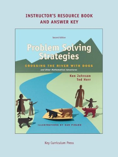 9781559533713: Problem Solving Strategies: Crossing the River with Dogs and other Mathematical Adventures (Instructor's Resource Book & Answer Key)
