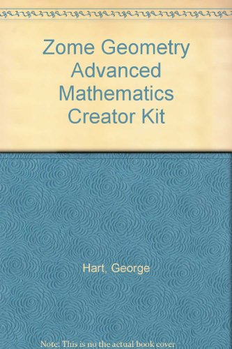 Zome Geometry Advanced Mathematics Creator Kit (1559533846) by Hart, George; Picciotto, Henri