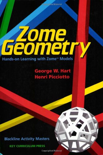 Zome Geometry: Hands-on Learning with Zome Models (1559533854) by Hart, George W.; Picciotto, Henri