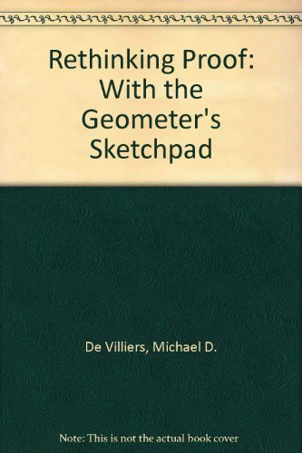 Rethinking Proof With the Geometer's Sketchpad: De Villiers, Michael D.