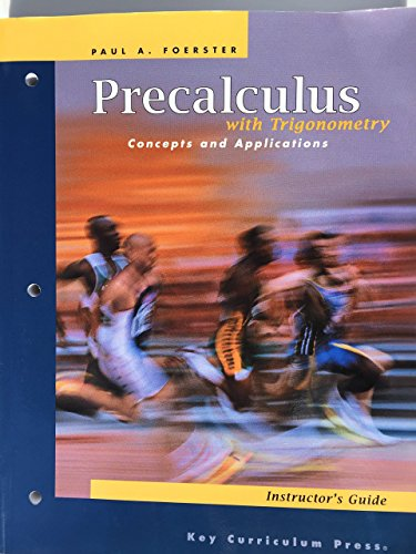 Precalculus with Trigonometry: Concepts and Applications: Instructor's: Paul A. Foerster