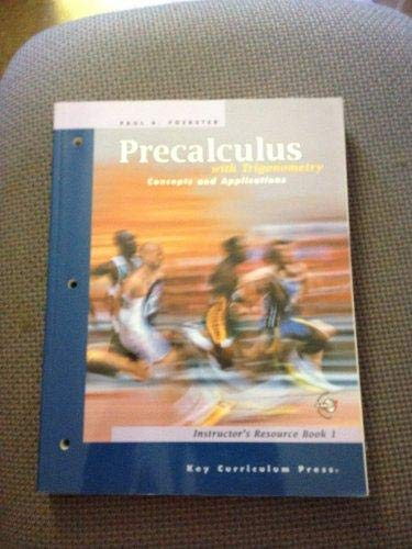 9781559533942: Precalculus with Trigonometry (Concepts and Applications, Instructor's Resource Book 1)