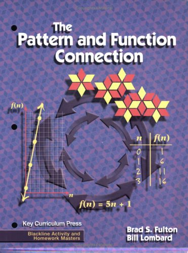 The Pattern and Function Connection (Blackline Activity and Homework Masters): Brad Fulton; Bill ...
