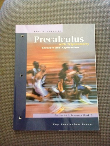Precalculus with Trigonometry (Concepts and Applications, Instructors Resource Book 2) (9781559533980) by Paul A. Foerster