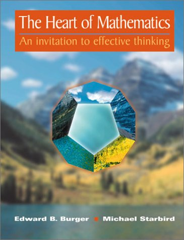9781559534079: The Heart of Mathematics: An invitation to effective thinking (Textbooks in Mathematical Sciences)