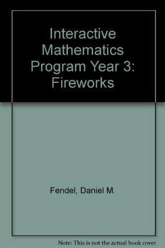 9781559534659: Interactive Mathematics Program Year 3: Fireworks