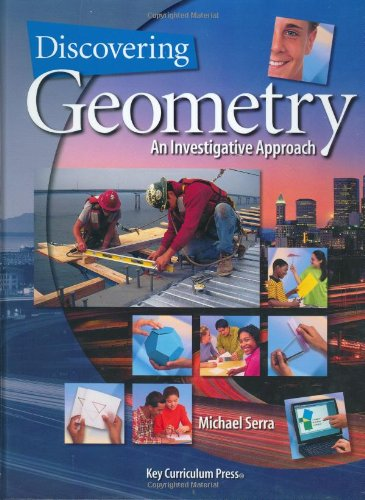 Discovering Geometry: An Investigative Approach, Practice Your Skills (Student Workbook) (1559535954) by Michael Serra; David Rasmussen; Ralph Bothe; Judy Hicks