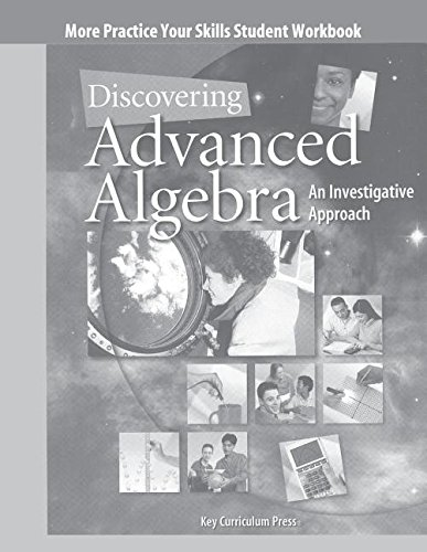 9781559536127: Discovering Advanced Algebra: An Investigative Approach, Practice Your Skills Student Workbook