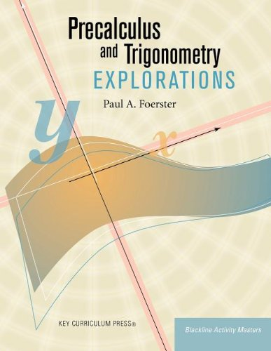 Precalculus and Trigonometry Explorations (Blackline Activity Masters): Paul A. Foerster