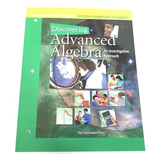 9781559536783: Condensed Lesson in Spanish / Lecciones condensadas en espanol (Discovering Advanced Algebra: An Investigative Approach)