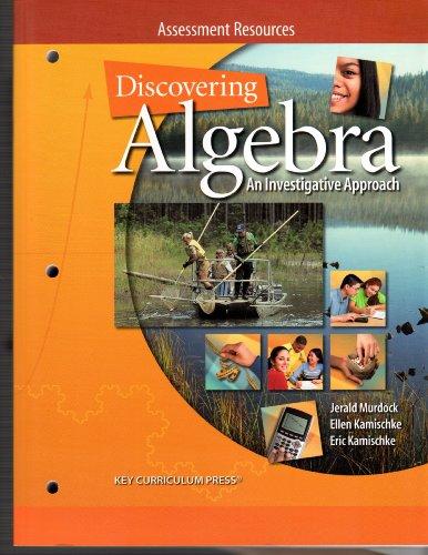 Discovering Algebra An Investigative Approach: Assessment Resources: Key Curriculum Press
