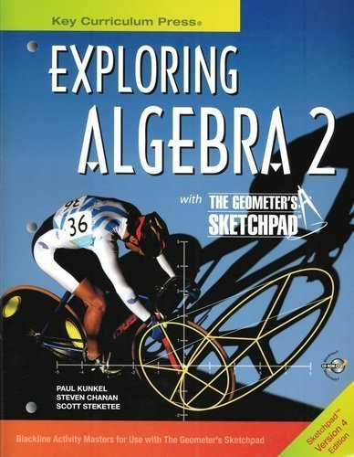 Exploring Algebra 2 with 'The Geometer's Sketchpad: Paul Kunkel