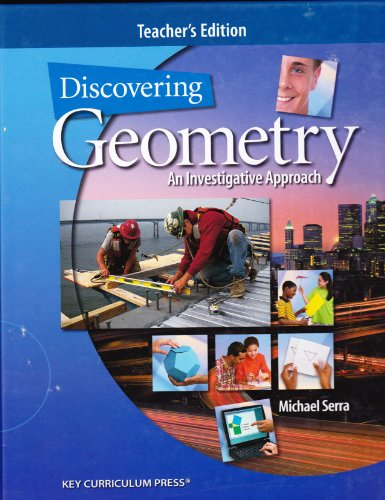 Discovering Geometry: An Investigative Approach, Teacher's Edition: Serra, Michael