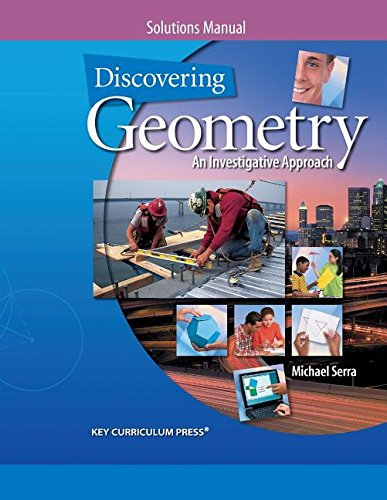 9781559538909: Discovering Geometry: An Investigative Approach, Solutions Manual