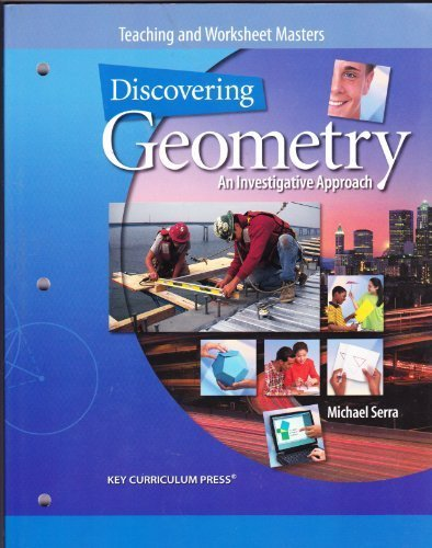 Discovering Geometry: An Investigative Approach, Teaching and Worksheet Masters: Serra, Michael