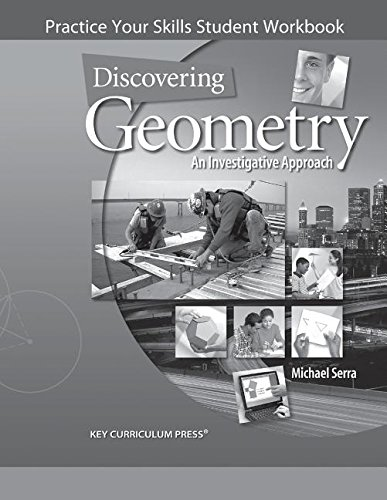 Discovering Geometry: Practice Your Skills Student Workbook (9781559538930) by Michael Serra
