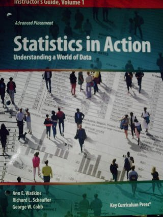 9781559539104: Statistics in Action: Understanding a World of Data, Instructor's Guide/Volume 1 (Advanced Placement series)
