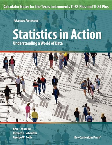 9781559539135: Statistics in Action: Understanding a World of Data Calculator Notes for the Texas Instruments TI-83 Plus and TI-84 Plus (Advanced Placement)