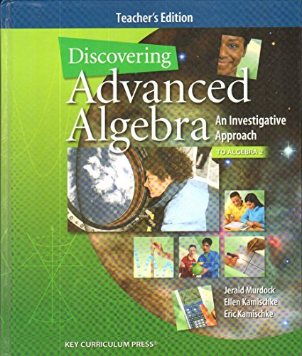 Discovering Advanced Algebra An Investigative Approach [Teacher's Edition]: Jerald Murdock; ...