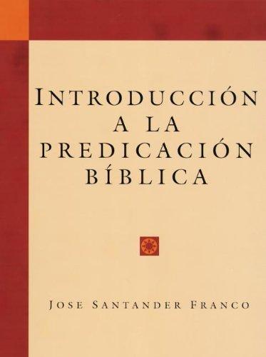 9781559550864: Introduccion a la Predicacion Biblica (Introduction to Biblical Preaching)