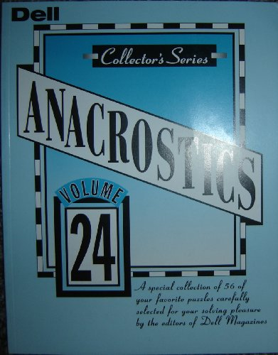 9781559568340: ANACROSTICS Volume 24, A special collection of 56 of your favorite puzzles carefully selected for your solving pleasure by the editors of Dell Magazines. (24)