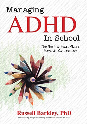 9781559570435: Managing ADHD in Schools: The Best Evidence-Based Methods for Teachers