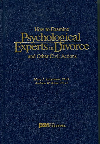 How to Examine Psychological Experts in Divorce and Other Civil Actions