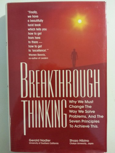 9781559580045: Breakthrough Thinking: Why We Must Change the Way We Solve Problems, and the Seven Principles to Achieve This