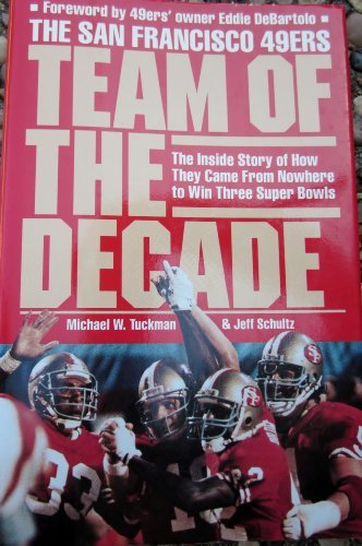 9781559580205: The San Francisco 49ers: Team of the Decade