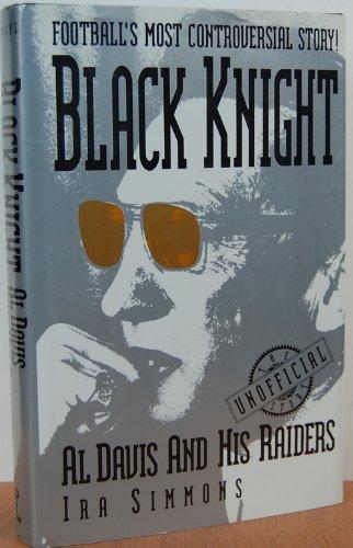 9781559580557: Black Knight: Al Davis and His Raiders