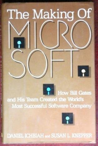 9781559580717: The Making of Microsoft: How Bill Gates and His Team Created the World's Most Successful Software Company