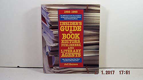 Insider's Guide to Book Editors, Publishers, and Literary Agents: 1992-1993 Edition: Herman, ...