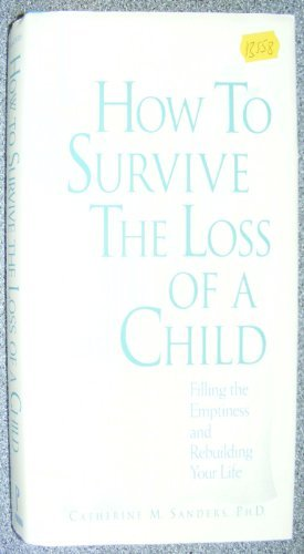 9781559581646: How to Survive the Loss of a Child