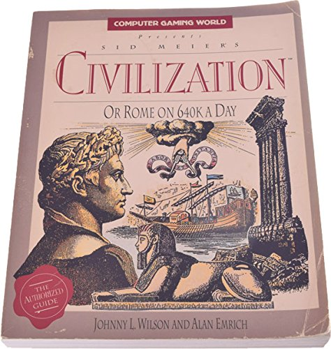 9781559581912: Sid Meier's Civilization, or Rome on 640 K a Day