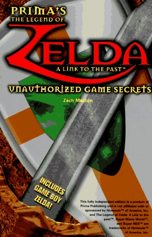 The Legend of Zelda: A Link to the Past: Unauthorized Game Secrets (Secrets of the Games Series): ...