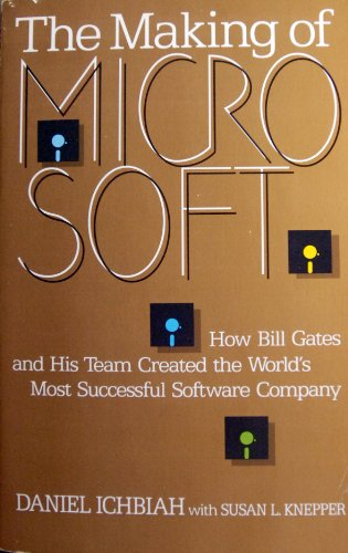 9781559582254: The Making of Microsoft: How Bill Gates and His Team Created the World's Most Successful Software Company