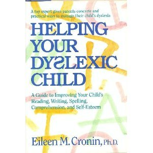 Helping Your Dyslexic Child: A Step-By-Step Program: Cronin, Eileen M.